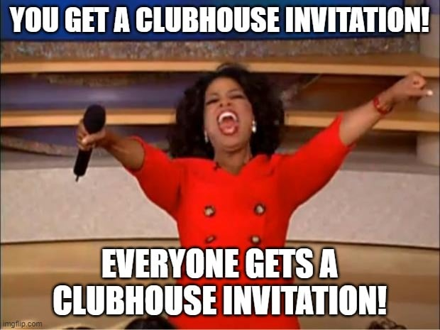 oprah everyone gets a clubhouse invitation